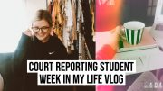 COURT REPORTING STUDENT// MINI WEEK IN MY LIFE