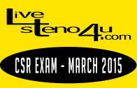 Live Steno Dictation – CSR Exam – 03-2015