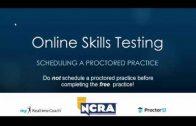 NCRA Online Testing Orientation – Part 4: Scheduling a Proctored Practice