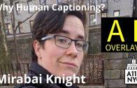 A11yNYC Mar 5 2019 – Why Human Captioning? – Mirabai Knight