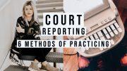 COURT REPORTING | 6 METHODS OF PRACTICE