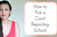 How to Pick a Court Reporting School