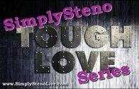 SimplySteno Tough Love Series   Episode #1   Cheryl Haab, CSR