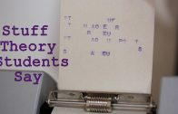 Stuff Theory Students Say!