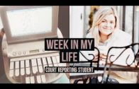 WEEK IN THE LIFE OF A COURT REPORTING STUDENT